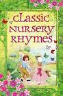Classic Nursery Rhymes by Arcturus Publishing Limited (Hardback, 2015)