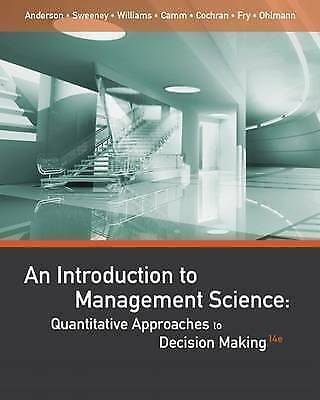 1 of 1 - An Introduction to Management Science: Quantitative Approaches to Decision Maki…
