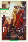 Elijah: Obedience in a Threatening World by Robbie F. Castleman (Paperback, 2001)