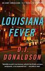 Louisiana Fever by D. J. Donaldson (Paperback, 2015)