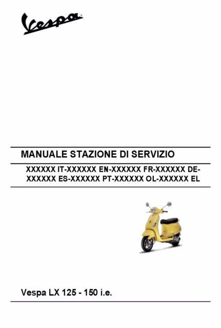 piaggio vespa service workshop manual 2009 vespa lx 125 i e vespa rh ebay com vespa lx 125 service manual Vespa LX 125 Cream