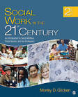 Social Work in the 21st Century: An Introduction to Social Welfare, Social Issues, and the Profession by Morley D. Glicken (Hardback, 2011)