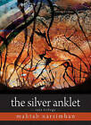 The Silver Anklet: Tara Trilogy by Mahtab Narsimhan (Paperback, 2009)