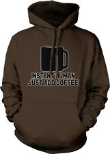 Instant Human Just Add Coffee Caffeine Addiction Funny Humor Hoodie Pullover