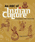 An ABC of Indian Culture: A Personal Padayatra of Half a Century into India by Peggy Holroyde (Paperback, 2007)