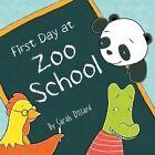 First Day at Zoo School by Sarah Dillard (Hardback, 2014)