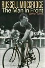 Russell Mockridge: The Man in Front by Martin Curtis (Paperback, 2008)