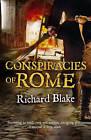 Conspiracies of Rome by Richard Blake (Paperback, 2009)