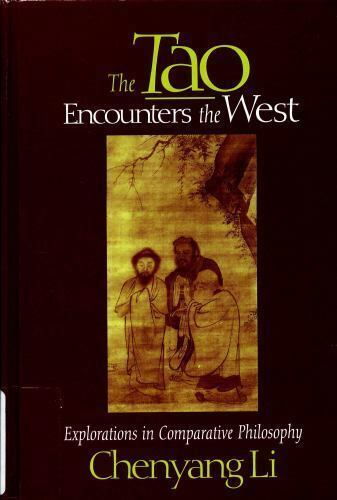 Tao Encounters the West : Explorations in Comparative Philosophy-ExLibrary