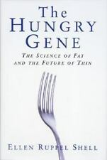The Hungry Gene by Ellen Ruppel Shell (2002, Hardcover)