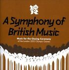 A Symphony of British Music: Music for the Closing Ceremony of the London 2012 Olympic Games by Various Artists (CD, Aug-2012, 2 Discs, UMC)