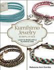 Kumihimo Jewelry Simplified: Learn to Braid with a Kumihimo Disk by Rebecca Ann Combs (Paperback, 2016)