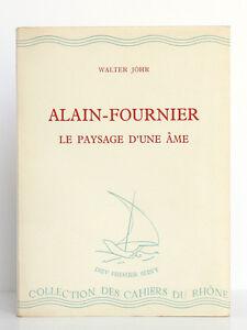 Alain-Fournier-Le-paysage-d-une-ame-Walter-JOHR-Les-Cahiers-du-Rhone-n-61-1945