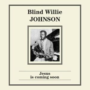 BLIND-WILLIE-JOHNSON-JESUS-IS-COMING-SOON-1929-1930-140-GR-LP-ITALY-IMPORT-2018