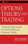 Option Theory and Trading: A Step-by-step Guide to Control Risk and Generate Profits by Ron Ianieri (Hardback, 2009)