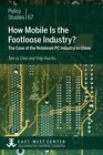 How Mobile Is the Footloose Industry? the Case of the Notebook PC Industry in China by Tain-Jy Chen, Ying-Hua Ku (Paperback / softback, 2013)