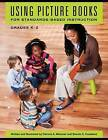 Using Picture Books for Standards-Based Instruction by Patricia A. Messner, Brenda S. Copeland (Paperback, 2016)
