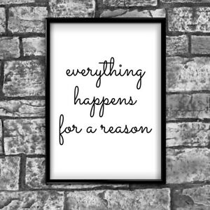 Everything Happens Reason Motivational Inspirational Postive Quote