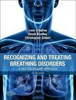 Recognizing and Treating Breathing Disorders: A Multidisciplinary Approach by Dinah Bradley, Christopher Gilbert, Leon Chaitow (Paperback, 2013)