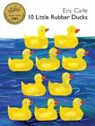 10 Little Rubber Ducks by Carle Eric 9780060740757 2005