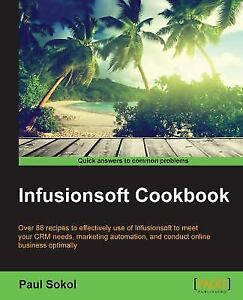 Infusionsoft-Cookbook-Paperback-by-Sokol-Paul-Like-New-Used-Free-shipping