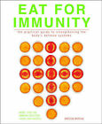 Eat for Immunity: The Practical Guide to Strengthening the Body's Defence Systems by Kirsten Hartvig (Hardback, 2002)