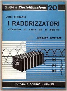 Quaderni-di-elettrificazione-I-raddrizzatori-all-039-ossido-di-rame-Cibrario