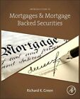 Introduction to Mortgages and Mortgage Backed Securities by Richard K. Green (Hardback, 2014)