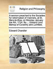 A Sermon Preached to the Societies for Reformation of Manners, at St. Mary-Le-Bow, on Monday January the 4th, 1724. by ... Edward Lord Bishop of Coventry and Lichfield. by Edward Chandler (Paperback / softback, 2010)