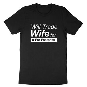 Will-Trade-Wife-For-Fastpass-Plus-Tee-Unisex-T-shirt-Family-Disney-Vacation