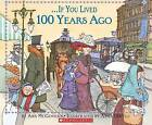 If You Lived 100 Years Ago by Ann McGovern (Paperback / softback)