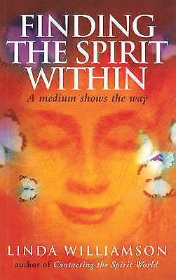 Finding the Spirit Within: A Medium Shows the Way by Williamson, Linda