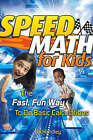 Speed Math for Kids: The Fast, Fun Way to Do Basic Calculations by Bill Handley (Paperback, 2007)