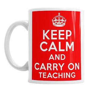 Keep Calm And Carry On Teaching Mug  School Teacher Novelty Tea Coffee Gift Cup