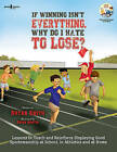If Winning isn't Everything, Why Do I Hate to Lose? Activity Guide: Lessons to Teach and Reinforce Displaying Good Sportsmanship at School, in Athletics and at Home by Bryan Smith (Paperback, 2016)