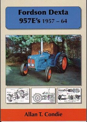 Agriculture/farming Sweet-Tempered Fordson Dexta 957e's 1957-64 Tractor History Book An Indispensable Sovereign Remedy For Home Tractor Manuals & Publications