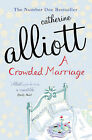 A Crowded Marriage by Catherine Alliott (Paperback, 2007)