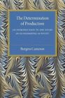 The Determination of Production: An Introduction to the Study of Economizing Activity by Burgess Cameron (Paperback, 2016)