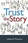 Trust the Story by Lanette W Thompson (Paperback / softback, 2016)