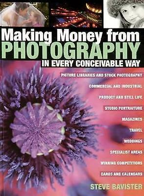 """AS NEW"" Making Money from Photography in Every Conceivable Way, Bavister, Steve"