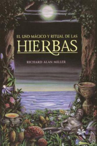El uso mágico y ritual de las hierbas (Inner Traditions) (Spanish Edition), Mill