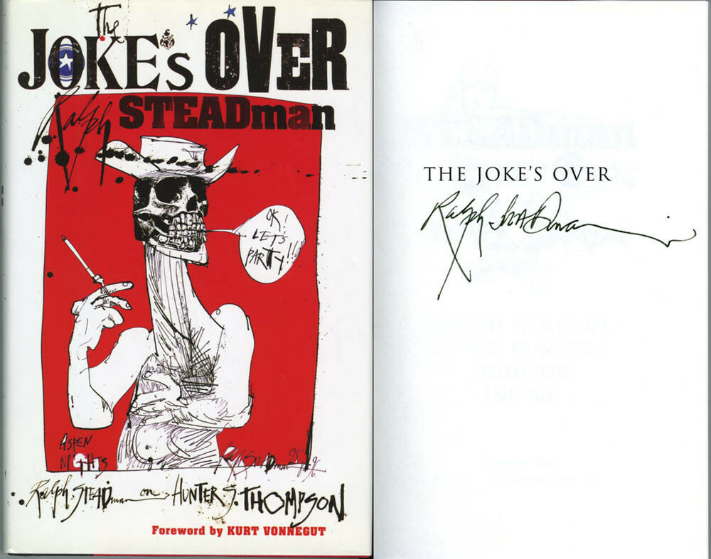 The Joke's Over : Bruised Memories: Gonzo, Hunter S  Thompson, and Me by  Ralph Steadman (2006, Hardcover)
