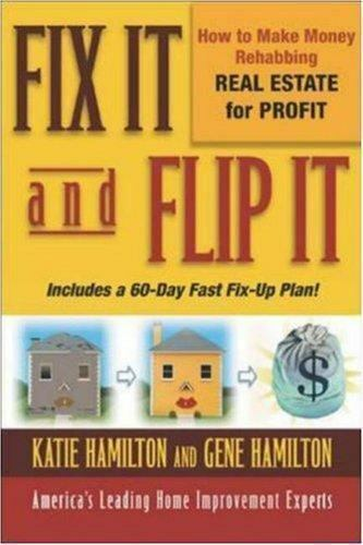 Fix It And Flip It How To Make Money Rehabbing Real Estate For Profit By Katie Hamilton And Gene Hamilton 2003 Trade Paperback For Sale Online Ebay