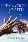 Separation of Faith by Cheri Laser (Paperback / softback, 2010)
