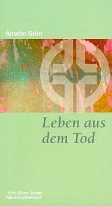 Leben aus dem Tod von Grün, Anselm | Buch | Zustand gut