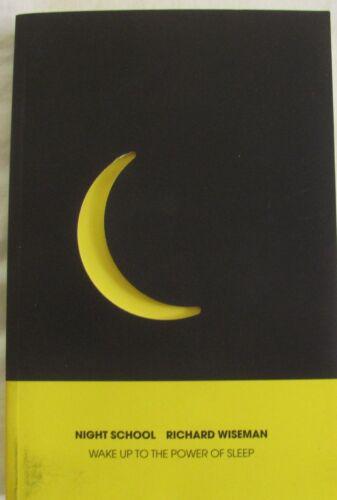 1 of 1 - Night School by Richard Wiseman, Wake Up to the Power of Sleep sc 2014