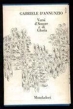 D'ANNUNZIO GABRIELE VERSI D'AMORE E DI GLORIA I MONDADORI 1980