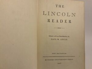 THE LINCOLN READER  1947 BY PAUL ANGLE