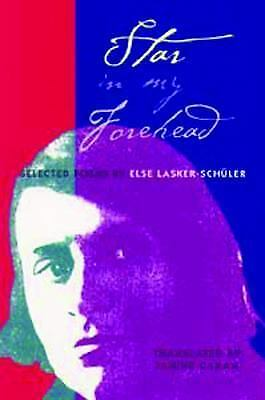 Star in My Forehead : Selected Poems by Else Lasker-Schuler
