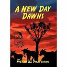 a Day Dawns 9781453560327 by Pieter KL Pretorius Book